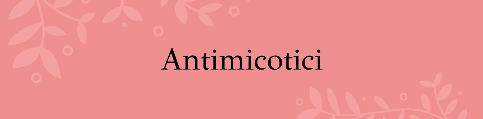 Antimicotici