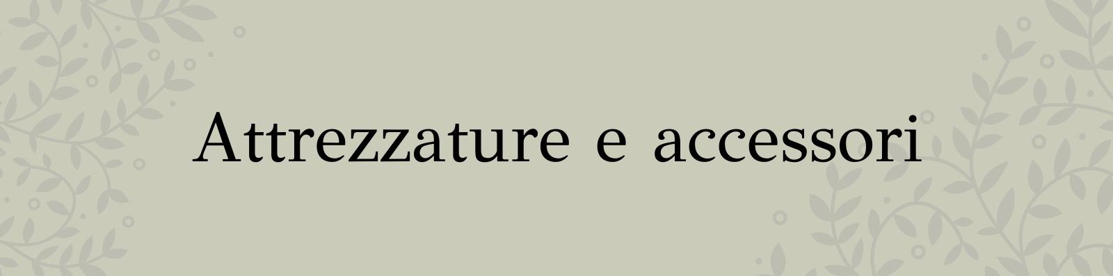 Attrezzature & Accessori